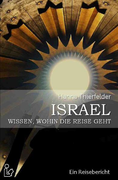 ISRAEL - WISSEN, WOHIN DIE REISE GEHT als Buch (kartoniert)