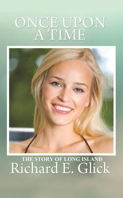 ONCE UPON A TIME ... THE STORY OF LONG ISLAND als eBook epub