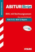 STARK AbiturSkript FOS/BOS Bayern - Betriebswirtschaftslehre mit Rechnungswesen 12. Klasse