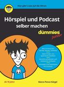Hörspiel und Podcast selber machen für Dummies Junior