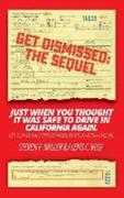GetDismissed: The Sequel: Just When You Thought It Was Safe To Drive In California Again. Get your traffic ticket dismissed, without