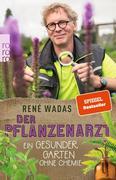 Der Pflanzenarzt: Ein gesunder Garten ohne Chemie