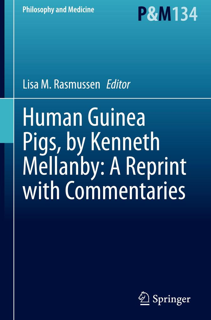 Human Guinea Pigs, by Kenneth Mellanby: A Reprint with Commentaries als Buch (gebunden)