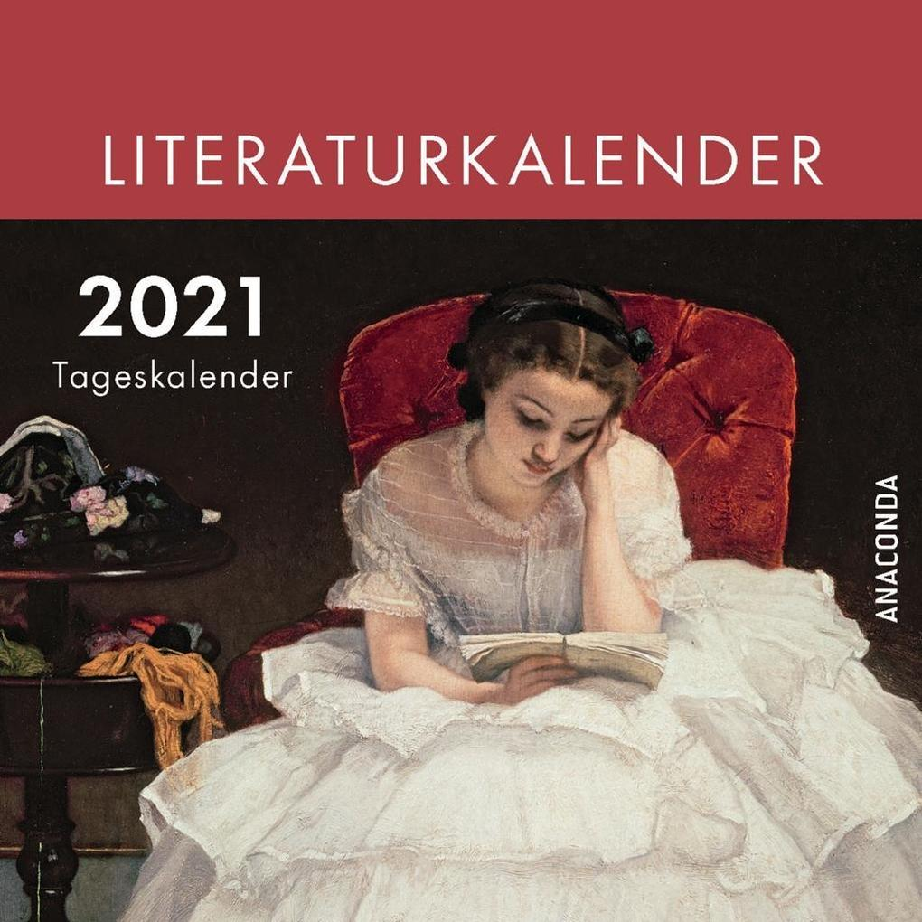 Der Anaconda Literatur-Kalender 2021 - Tageskalender als Kalender
