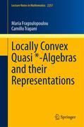 Locally Convex Quasi *-Algebras and their Representations