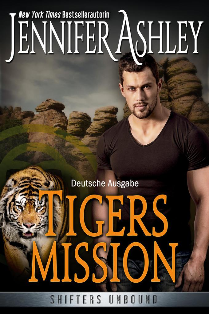 Tigers Mission (Shifters Unbound) als eBook epub