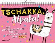 Tschakka, Alpaka! Der Wochenkalender für ein lamatastisches Jahr 2021