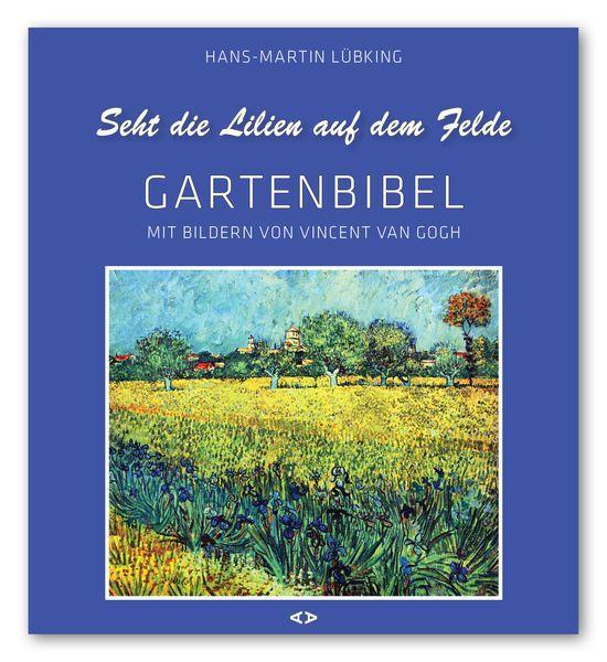 Seht die Lilien auf dem Felde als Buch (kartoniert)