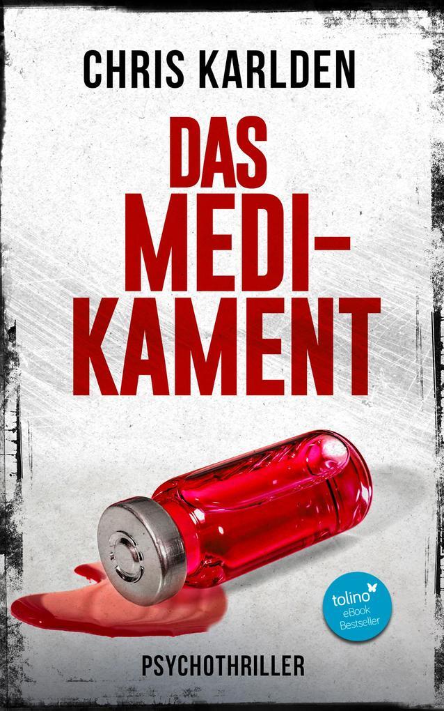 Das Medikament: Psychothriller als eBook epub