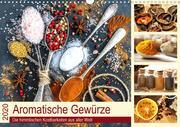 Aromatische Gewürze. Die himmlischen Kostbarkeiten aus aller Welt (Wandkalender 2020 DIN A3 quer)