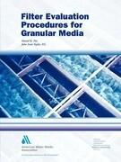 Filter Evaluation Procedures for Granular Media
