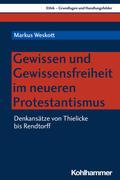 Gewissen und Gewissensfreiheit in der neueren protestantischen Theologie