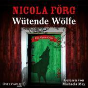 Wütende Wölfe (Alpen-Krimis 10)