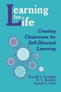 Learning for Life: Creating Classrooms for Self-Directed Learning