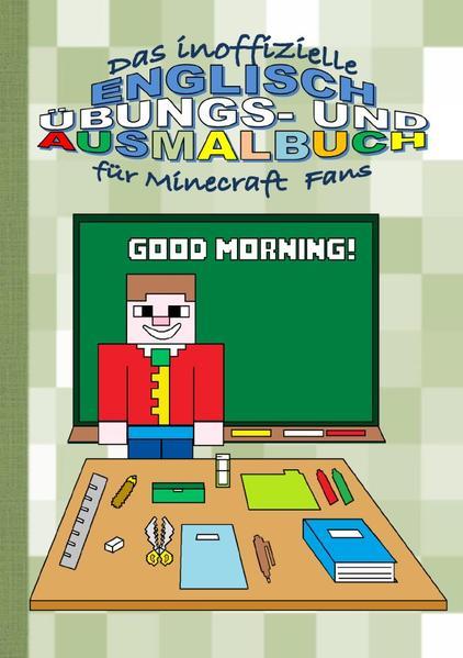 Das inoffizielle ENGLISCH ÜBUNGS- und AUSMALBUCH für MINECRAFT Fans als Buch (kartoniert)
