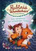 Rubinia Wunderherz, die mutige Waldelfe (Band 2) - Das Geheimnis der schwarzen Feder