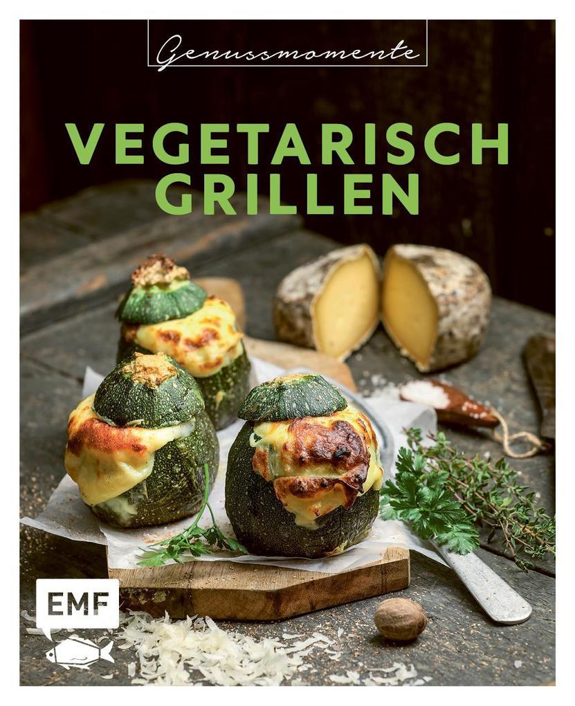 Genussmomente: Vegetarisch Grillen als Buch (gebunden)