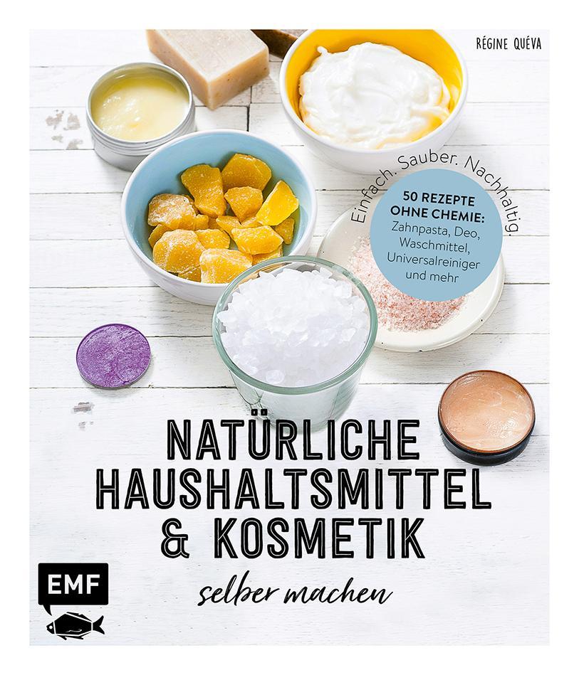 Einfach. Sauber. Nachhaltig. - Natürliche Haushaltsmittel und Kosmetik selber machen als Buch (gebunden)