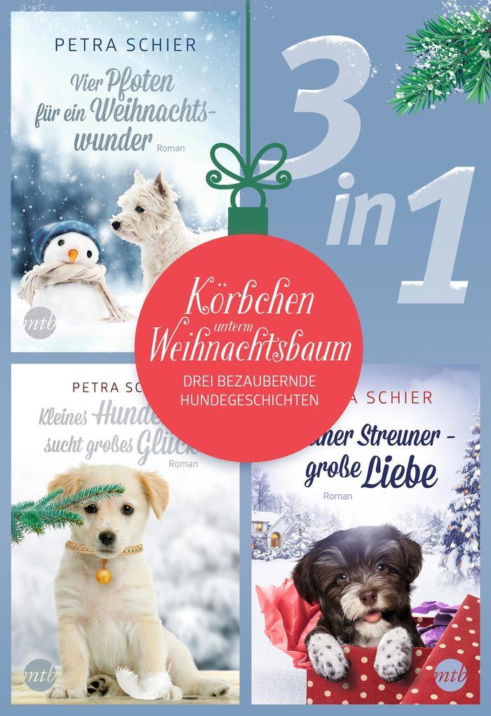 Körbchen unterm Weihnachtsbaum - drei bezaubernde Hundegeschichten (3in1) als eBook epub
