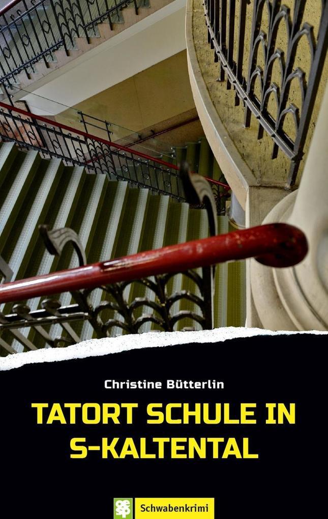Tatort Schule in S-Kaltental als Taschenbuch