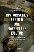 Historisches Lernen und Materielle Kultur