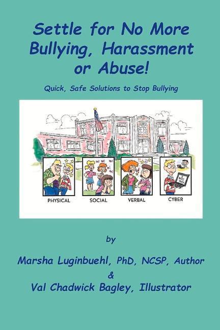 Settle for No More Bullying, Harassment or Abuse!: Parents and Students Will Learn How to Prevent or Stop Bullying Instantly.pdf