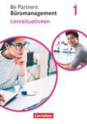Be Partners - Büromanagement 1. Ausbildungsjahr: Lernfelder 1-4. Lernsituationen - Arbeitsbuch