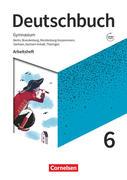 Deutschbuch Gymnasium 6. Schuljahr - Berlin, Brandenburg, Mecklenburg-Vorpommern, Sachsen, Sachsen-Anhalt und Thüringen - Arbeitsheft mit Lösungen