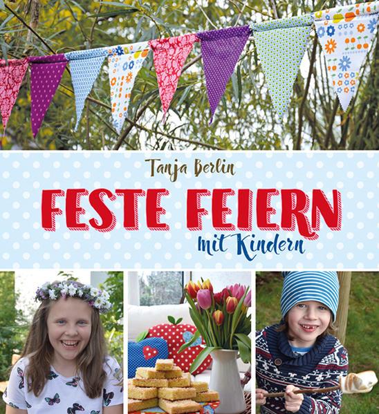 Feste feiern mit Kindern als Buch (gebunden)