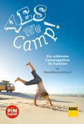 Yes we camp! Die schönsten Campingplätze für Familien in Norddeutschland