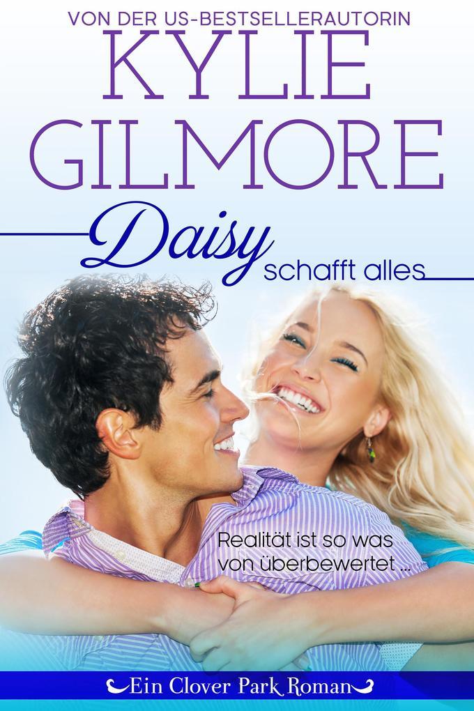 Daisy schafft alles (Clover Park, Buch 2) als eBook epub