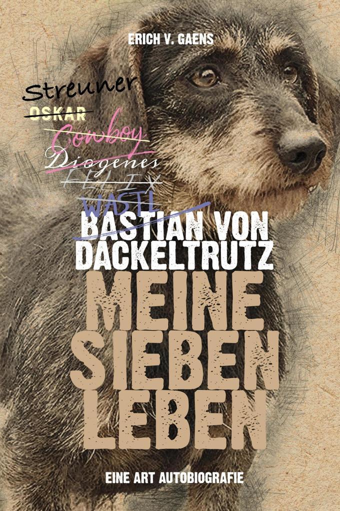 Bastian von Dackeltrutz - Meine sieben Leben als eBook epub