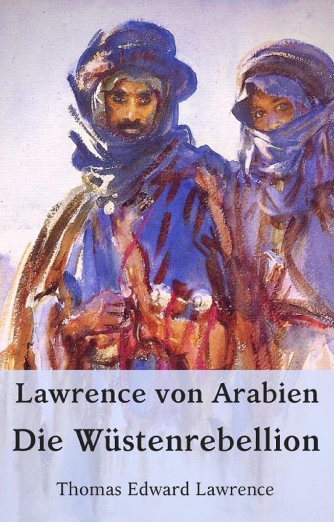 Lawrence von Arabien - Die Wüstenrebellion als eBook epub