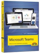 Microsoft Teams - Effizient im Team organisieren und arbeiten - komplett in Farbe