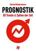 Prognostik 03: Trends & Zyklen der Zeit