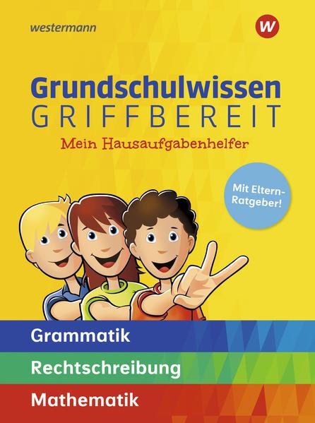 Grundschulwissen griffbereit. Mein Hausaufgabenhelfer Grammatik - Rechtschreibung - Mathematik als Buch (kartoniert)