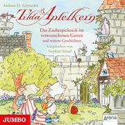 Tilda Apfelkern. Das Zauberpicknick im verwunschenen Garten und weitere Geschichten