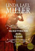 Die McKettricks aus Texas (3-teilige Serie)