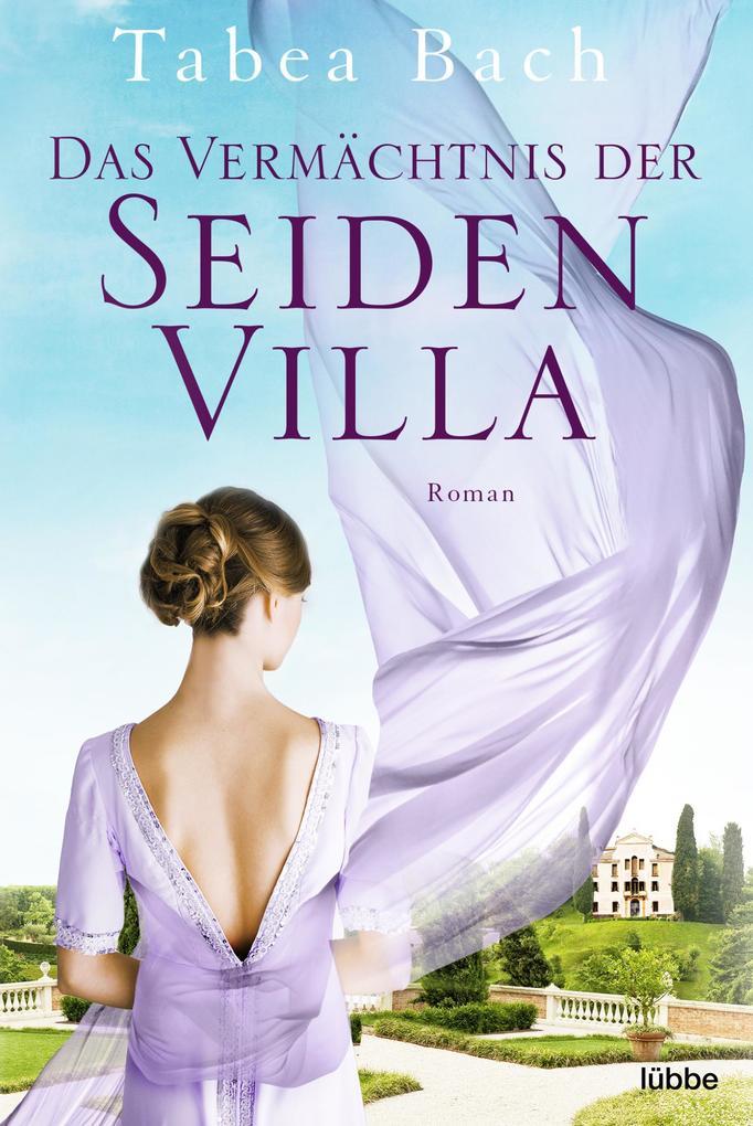 Das Vermächtnis der Seidenvilla als eBook epub