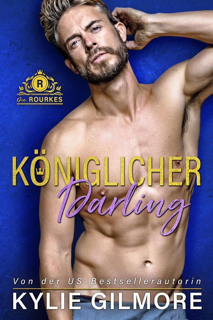 Königlicher Darling (Die Rourkes, Buch 3) als eBook epub