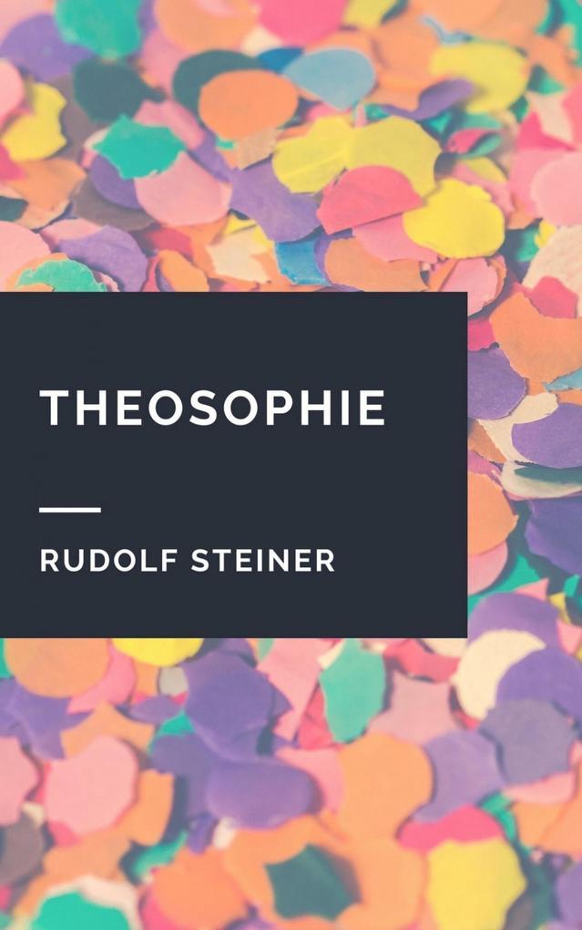 Rudolf Steiner: Theosophie als eBook epub