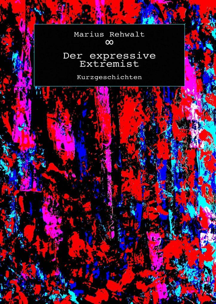 Der expressive Extremist als eBook epub