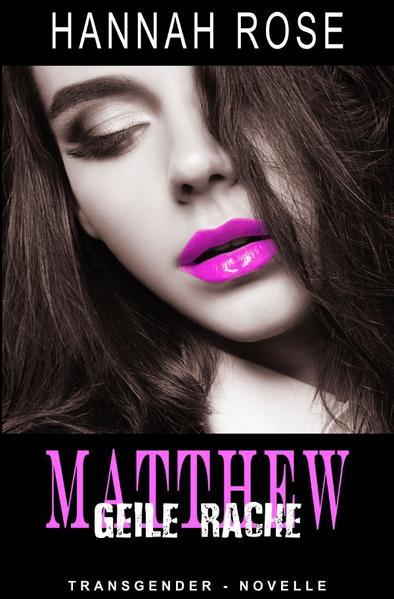 Matthew - Geile Rache als Buch (gebunden)