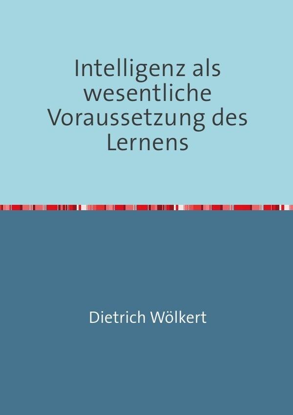 Intelligenz als wesentliche Voraussetzung des Lernens als Buch (kartoniert)