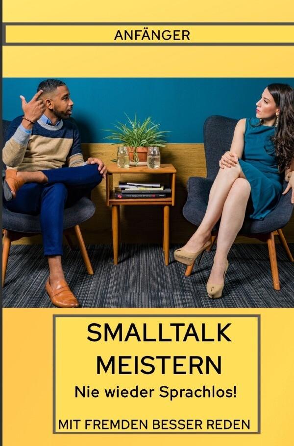 Smalltalk für Anfänger Nie wieder Sprachlos als Buch (kartoniert)