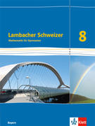 Lambacher Schweizer Mathematik 8. Schülerbuch Klasse 8. Ausgabe Bayern