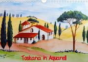 Toskana in Aquarell (Wandkalender 2021 DIN A4 quer)
