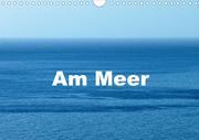 Am Meer (Wandkalender 2021 DIN A4 quer)
