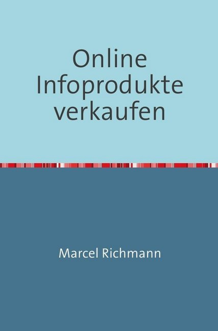 Online infoprodukte verkaufen als Buch (kartoniert)