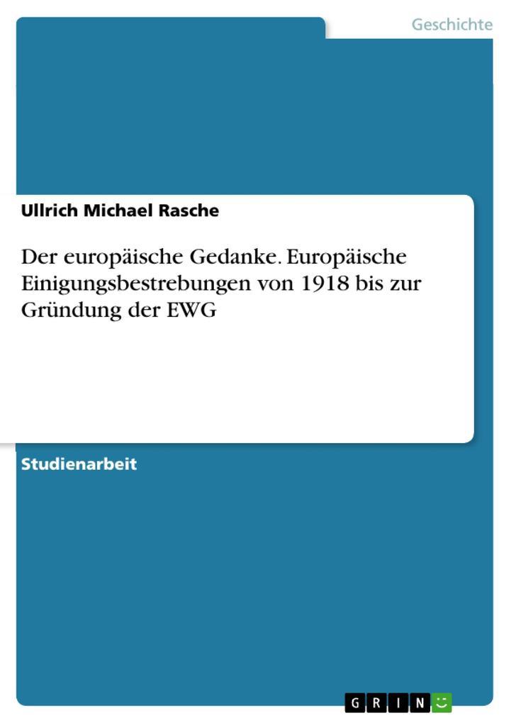 Der europäische Gedanke. Europäische Einigungsbestrebungen von 1918 bis zur Gründung der EWG als eBook pdf